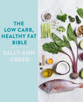 Robinson Publishing: The Low-Carb, Healthy Fat Bible, Sally-Ann Creed