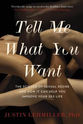 Robinson: Tell Me What You Want, Justin J. Lehmiller