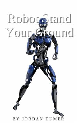 Robot Stand Your Ground, Jordan Dumer
