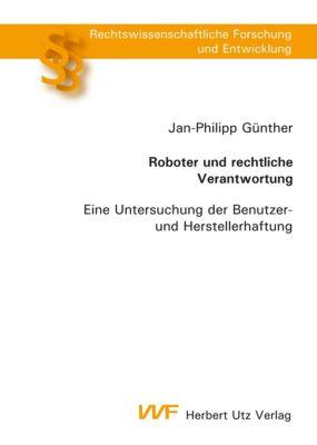 Roboter und rechtliche Verantwortung, Jan-Philipp Günther