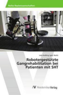 Robotergestützte Gangrehabilitation bei Patienten mit SHT, Julia Kiessling (geb. Rieth)