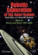 Robotic Exploration of the Solar System, Paolo Ulivi, David Harland