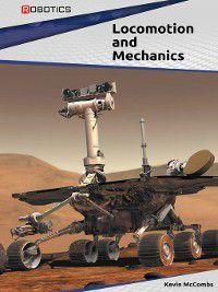 Robotics: Locomotion and Mechanics, Kevin McCombs
