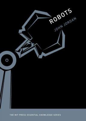 Robots, John M. Jordan