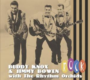 Rock, Buddy & Bowen,Jimmy Knox