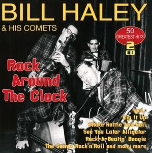 Rock Around The Clock-50 Greatest, Bill & His Comets Haley
