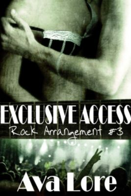 Rock Arrangement: Exclusive Access (Rock Arrangement, #3), Ava Lore