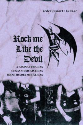Rock Me Like The Devil, Jeder Janotti Junior