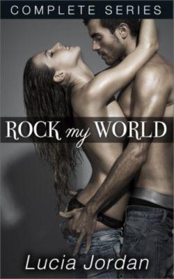 Rock My World - Complete Series: Rock My World - Complete Series, Lucia Jordan