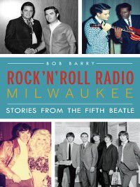 Rock 'n´ Roll Radio Milwaukee, Bob Barry