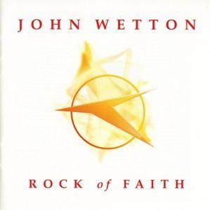 Rock Of Faith, John Wetton