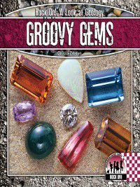 Rock On!: A Look at Geology: Groovy Gems, Christine Petersen