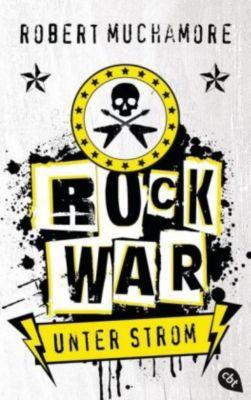 Rock War Band 1: Unter Strom, Robert Muchamore