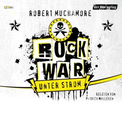 Rock War: Rock War - Unter Strom, Robert Muchamore