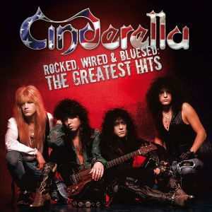 Rocked, Wired & Bluesed: The Greatest Hits, Cinderella