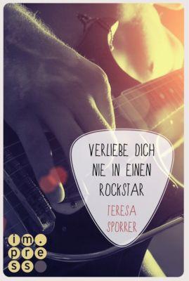Rockstar Band 1: Verliebe dich nie in einen Rockstar, Teresa Sporrer