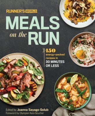 Rodale Books: Runner's World Meals on the Run, Joanna Sayago Golub