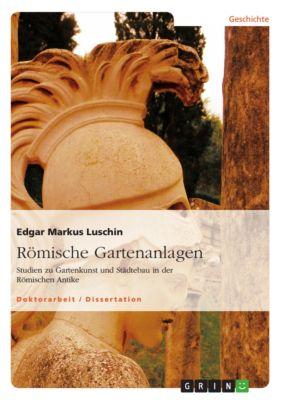 Römische Gartenanlagen, Edgar Markus Luschin