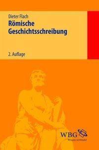 Römische Geschichtsschreibung, Dieter Flach