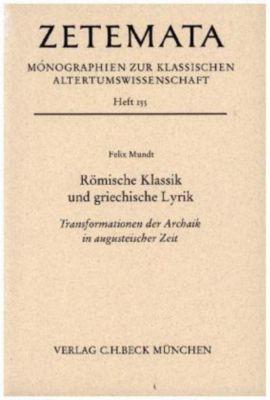 Römische Klassik und griechische Lyrik, Felix Mundt