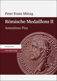 Römische Medaillons - Peter Franz Mittag |