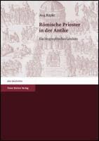 Römische Priester in der Antike, Jörg Rüpke