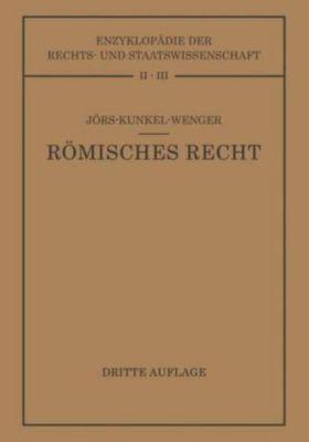 Römisches Privatrecht, Paul Jörs, Wolfgang Kunkel, Leopold Wenger