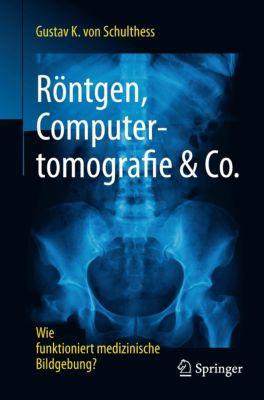 Röntgen, Computertomografie & Co., Gustav K. von Schulthess