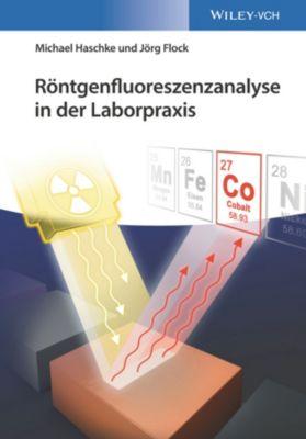 Röntgenfluoreszenzanalyse in der Laborpraxis, Jörg Flock, Michael Haschke