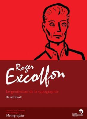 Roger Excoffon - Le gentleman de la typographie, Rault David