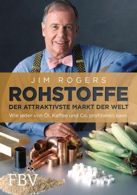 Rohstoffe - Der attraktivste Markt der Welt, Jim Rogers