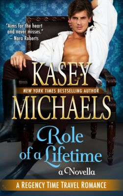 Role of a Lifetime (A Regency Time Travel Romance Novella), Kasey Michaels