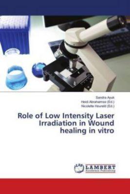 Role of Low Intensity Laser Irradiation in Wound healing in vitro, Sandra Ayuk