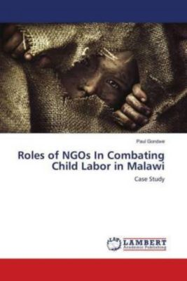 Roles of NGOs In Combating Child Labor in Malawi, Paul Gondwe