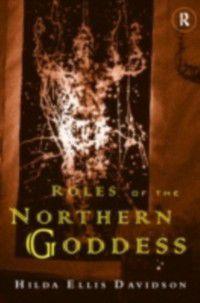 Roles of the Northern Goddess, Hilda Ellis Davidson, Dr Hilda Ellis Davidson