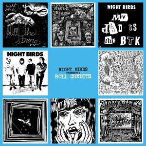 Roll Credits, Night Birds