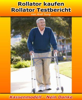 Rollator kaufen - Rollator Testbericht, Andi Sung