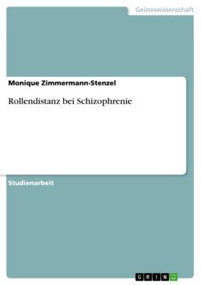 Rollendistanz bei Schizophrenie, Monique Zimmermann-Stenzel