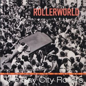 Rollerworld-Live At The Budokan,Tokyo 1977, Bay City Rollers