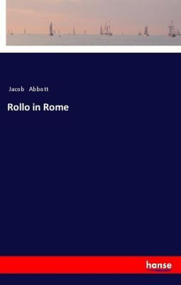 Rollo in Rome, Jacob Abbott