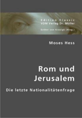 Rom und Jerusalem, Moses Hess