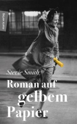 Roman auf gelbem Papier, Stevie Smith
