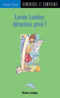 Roman bleu: Lorian Loubier, détective privé ?, Martine Latulippe
