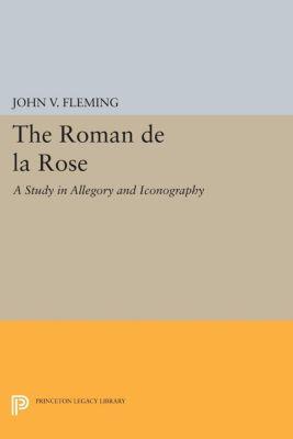 Roman de la Rose, John V. Fleming