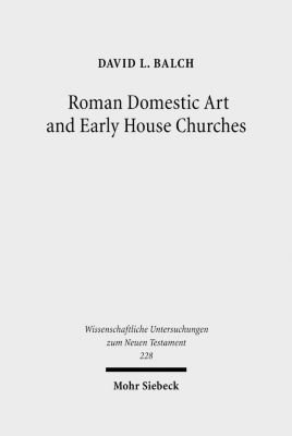 Roman Domestic Art and Early House Churches, m. CD-ROM, David L. Balch
