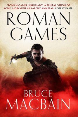 Roman Games: Roman Games, Bruce Macbain