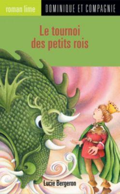 Roman lime: Le tournoi des petits rois, Lucie Bergeron