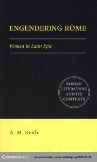 Roman Literature and its Contexts: Engendering Rome, A. M. Keith