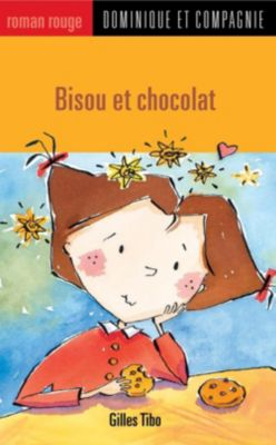 Roman rouge: Bisou et chocolat, Gilles Tibo