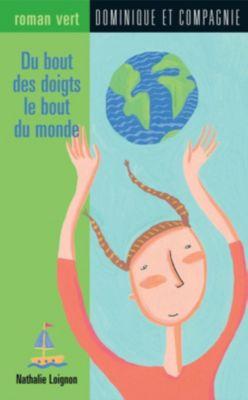 Roman vert: Du bout des doigts le bout du monde, Nathalie Loignon